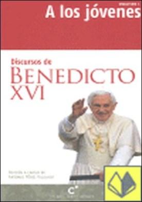 Discursos de Benedicto XVI a los jóvenes