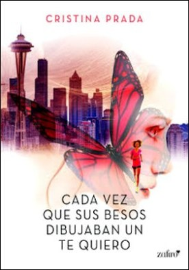 Cada vez que sus besos dibujaban un te quiero por Cristina Prada PDF