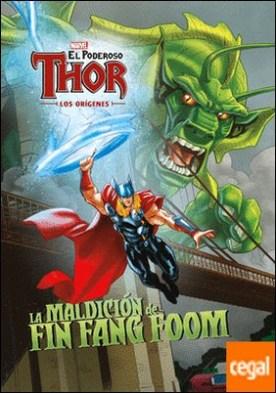 El poderoso Thor. Los orígenes. La maldición de Fin Fang Foom . Cuento