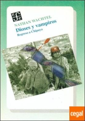 Dioses y vampiros : regreso a Chipaya