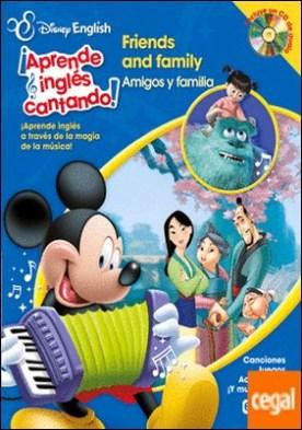 Disney English. ¡Aprende inglés cantando!. Friends and Family/ Amigos y familia . ¡Aprende inglés a través de la magia de la música! Canciones. Juegos. Actividades. ¡Y mucho más!