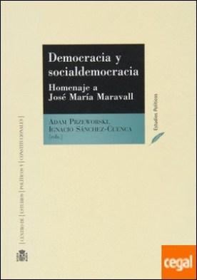 Democracia y socialdemocracia . homenaje a José María Maravall