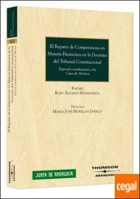 El reparto de competencias en materia financiera en la doctrina del Tribunal Constitucional - Especial consideración a las Cajas de Ahorros