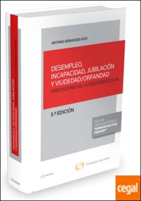 Desempleo, incapacidad, jubilación y viudedad/orfandad (Papel + e-book) . Prestaciones de la Seguridad Social por Benavides Vico, Antonio PDF