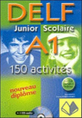DELF JUNIOR SCOLAIRE A-1 150 ACTIV. CON CD