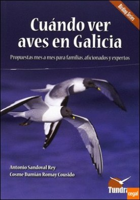 CUANDO VER AVES EN GALICIA . Propuestas mes a mes para familias, aficionados y expertos por SANDOVAL,ANTONIO PDF