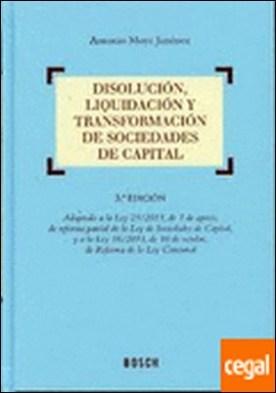 Disolución, liquidación y transformación de sociedades de capital . Adaptado ley 25/2011, 1 de agosto y ley 38/2011 de 10 de octubre por Moya Jiménez, A. PDF