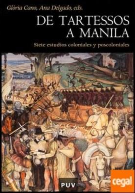 De Tartessos a Manila . Siete estudios coloniales y poscoloniales