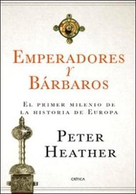 Emperadores y bárbaros. El primer milenio de la historia de Europa