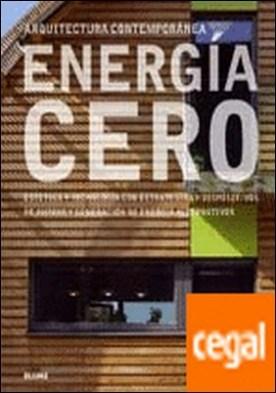 Energ¡a cero . Estética y tecnología con estrategias y dispositivos de ahorro y generación de energía alternativos. por Guzowski, Mary