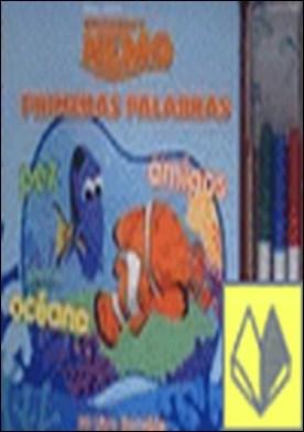 DISNEY. BUSCANDO A NEMO. PRIMERAS PALABRAS . Mi libro borrable