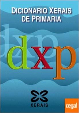 Dicionario Xerais de Primaria por Feixó Cid, Xosé