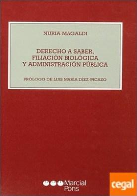 Derecho a saber, filiación biológica y administración pública por Magaldi, Núria