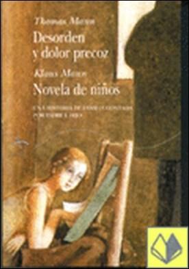 DESORDEN Y DOLOR PRECOZ / NOVELA DE NIÑOS . una historia de familia contada por padre e hijo