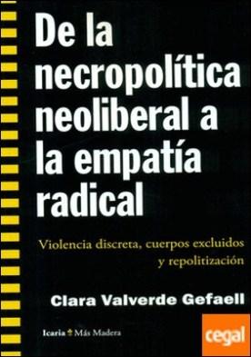 De la necropolitica neoliberal a la empatia radical: violencia discreta, cuerpos exclusivos y repolitización