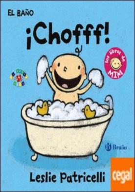 El baño: ¡Chofff! . Los libros de Mim