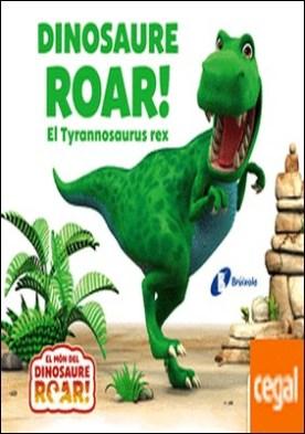 Dinosaure Roar! El Tyrannosaurus rex por Curtis, Peter