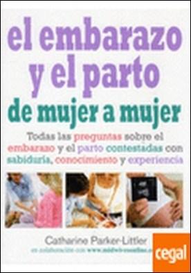 EMBARAZO Y PARTO DE MUJER A MUJER por PARKER-LITTLER, C. PDF