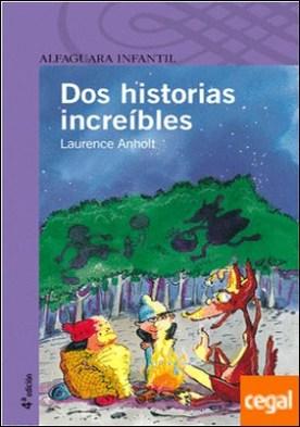 DOS HISTORIAS INCREIBLES