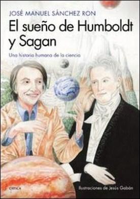 El sueño de Humboldt y Sagan. Una historia humana de la ciencia