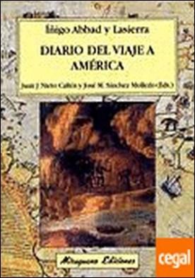 Diario del Viaje a América . Iñigo Abbad y Lasierra