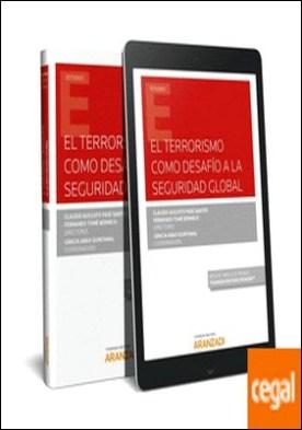 El terrorismo como desafío a la seguridad global (Papel + e-book)