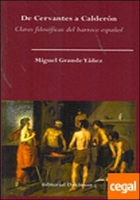 De Cervantes a Calderón. Claves filosóficas del barroco español