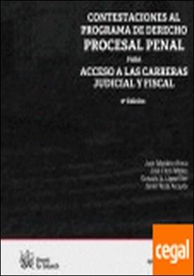 Contestaciones al Programa de Derecho Procesal Penal para acceso a las carreras . acceso a las carreras judicial y fiscal por Juan Montero Aroca PDF
