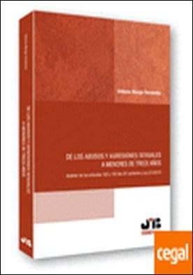 De los abusos y agresiones sexuales a menores de trece años. . Análisis de los artículos 183 y 183 bis CP, conforme a la LO 5/2010.