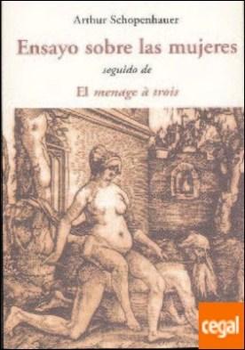 Ensayo sobre las mujeres: seguido de el menage à trois por Schopenhauer, Arthur PDF