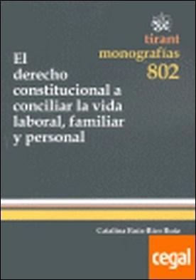 El derecho constitucional a conciliar la vida laboral, familiar y personal