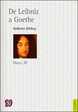 De Leibniz a Goethe. Obras III