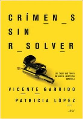 Crímenes sin resolver. Los casos que tienen en jaque a la justicia española