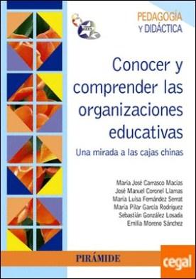 Conocer y comprender las organizaciones educativas . Una mirada a las cajas chinas