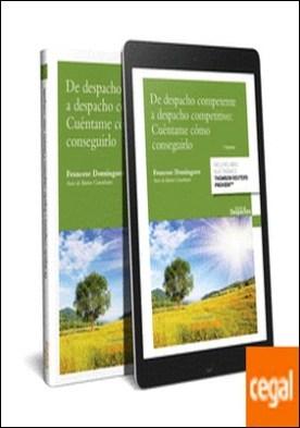 De despacho competente a despacho competitivo: cuéntame cómo conseguirlo (Papel + e-book)