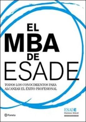 El MBA de ESADE. Todos los conocimientos para alcanzar el éxito profesional