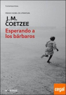 Esperando a los bárbaros por Coetzee, J.M.