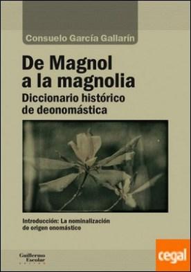 De Magnol a la magnolia . Diccionario histórico de deonomástica
