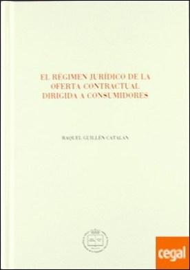El régimen jurídico de la oferta contractual dirigida a consumidores