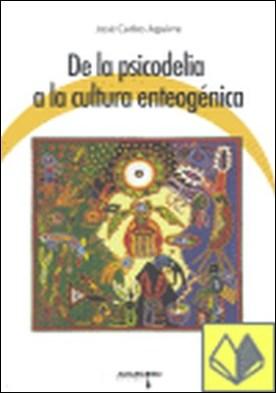 de la psicodelia a la cultura enteogenica