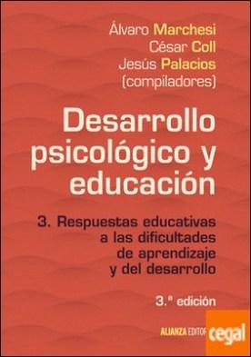Desarrollo psicológico y educación . 3. Respuestas educativas a las dificultades de aprendizaje y del desarrollo por Marchesi, Álvaro PDF