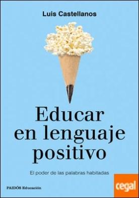 Educar en lenguaje positivo . El poder de las palabras habitadas
