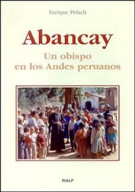 Abancay: Un obispo en los Andes peruanos