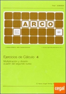 Ejercicios de cálculo 4. Multiplicación y división a partir de segundo curso