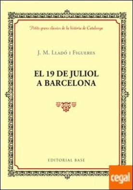 El 19 de juliol a Barcelona