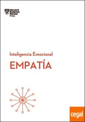 EMPATIA. Serie Inteligencia Emocional HBR por Harvard Business Review PDF