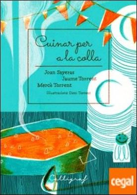 Cuinar per a la colla por Sayeras Joher, Joan PDF