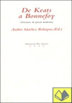 De Keats a Bonnefoy . (Versiones de poesía moderna)