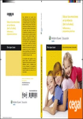 Educar las emociones en la infancia (de 0 a 6 años) . reflexiones y propuestas prácticas