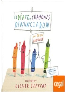 DÍA QUE LOS CRAYONES RENUNCIARON, EL